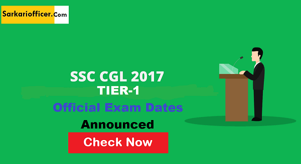 SSC CGL Tier-1 2017 Official Exam Dates Announced - Check Here
