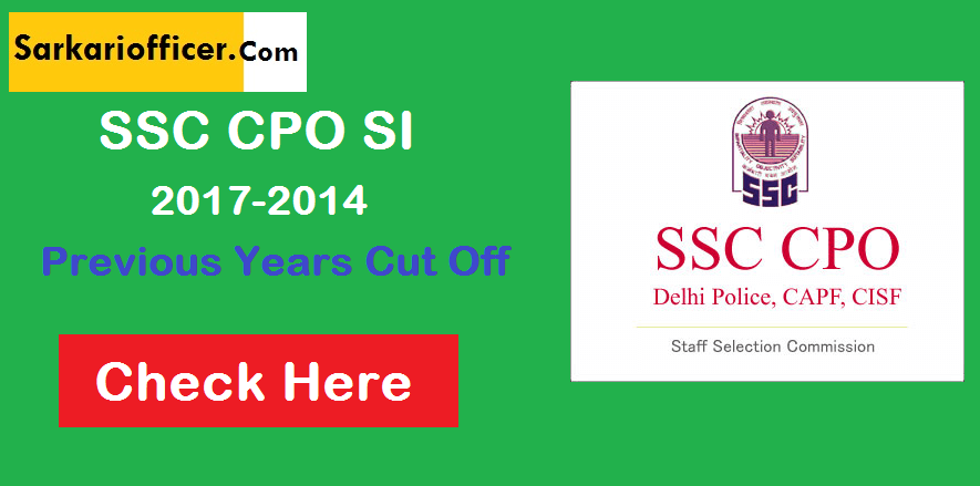 SSC CPO SI Previous Years Cut Off Marks In 2017-2014