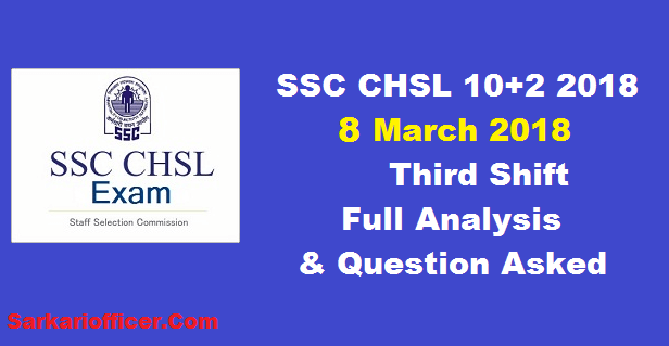 SSC CHSL Tier 1 Exam Analysis & Question Asked On 8th March 2018 3rd Shift